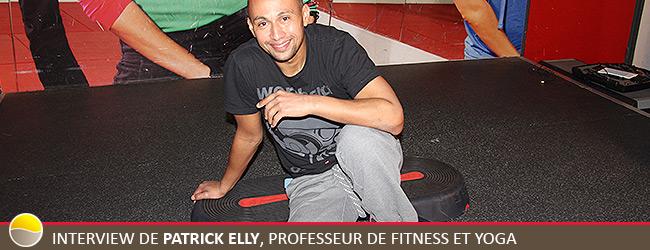 Interview de Patrick Elly – Professeur de Fitness et Yoga